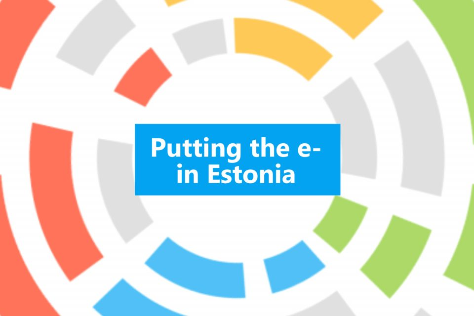 Putting the e- in Estonia: how digitization simplifies peoples' daily lives